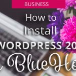 How to Install Wordpress 2017 on Bluehost