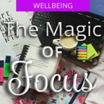 THE MAGIC OF FOCUS