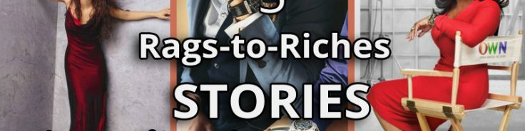 rags to riches stories